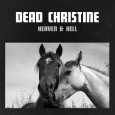 "Dead Christine- ""Heaven & Hell"" (2016)"