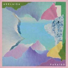 """Adelaida- """"Paraíso"""" (2017)"""