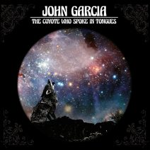 "John García- ""The Coyote Who Spoke in Tongues"" (2017)"