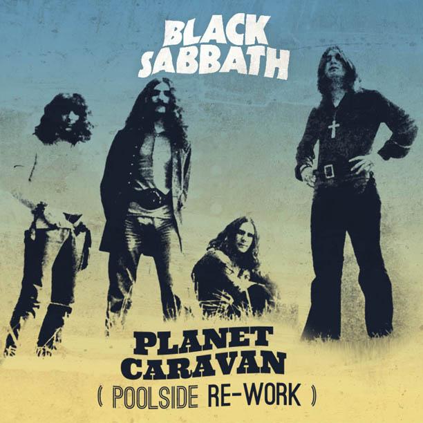 Black-Sabbath-Planet-Caravan-Poolside-Rework