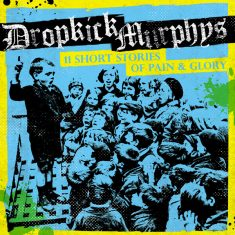 "Dropkick Murphys- ""11 Short Stories of Pain and Glory"" (2017)"