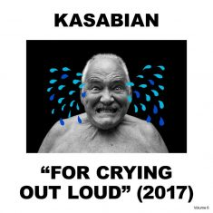 """Kasabian- """"For Crying Out Loud"""" (2017)"""