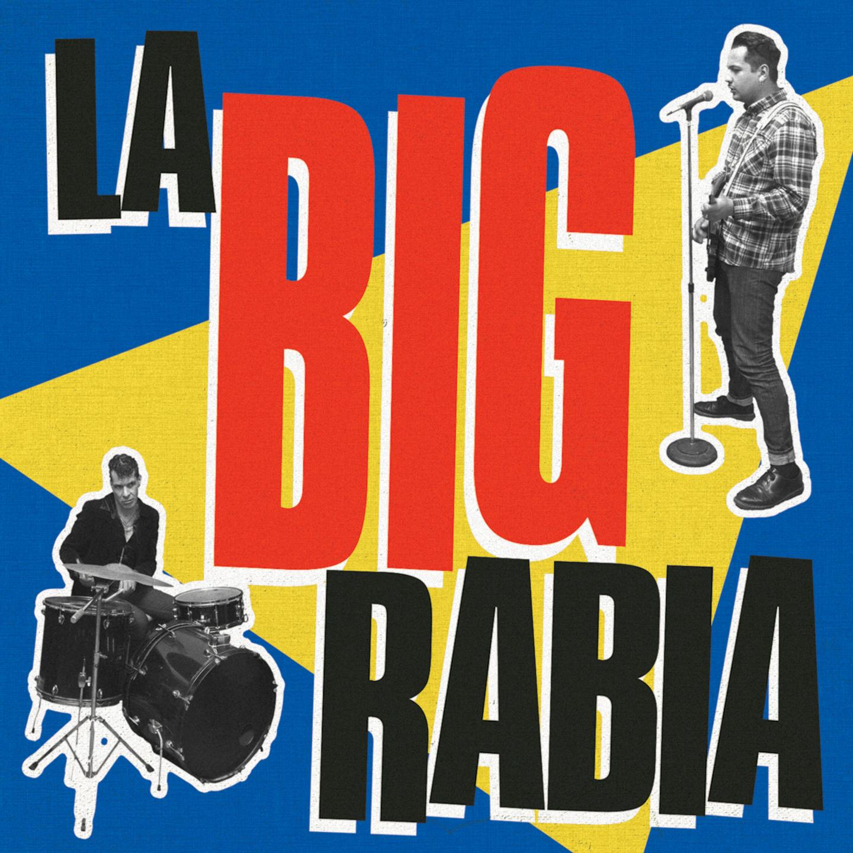 Resultado de imagen para La Big Rabia - La Big Rabia