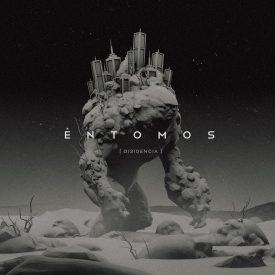 """Entomos- """"Disidencia"""" (2017)"""
