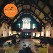 """Band Of Skulls- """"By Default"""" (2016)"""