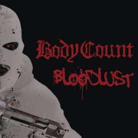 """Body Count- """"Bloodlust"""" (2017)"""