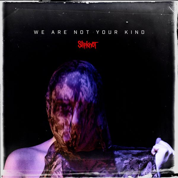 We Are Not Your Kind: Slipknot estrena tema, video y anuncia los detalles de su nuevo álbum de estudio