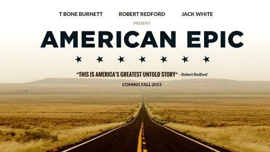 Detalles de American Epic, el nuevo documental producido por Jack White y Robert Redford