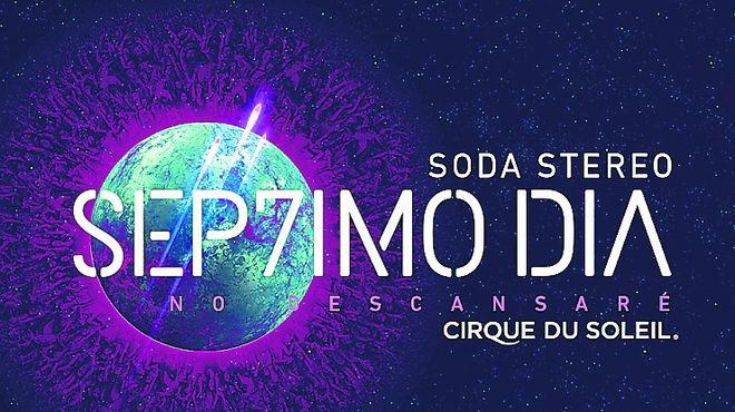 """""""SEP7IMO DIA, No Descansaré"""", el Cirque Du Soleil de Soda Stereo llega a Chile en 2017"""