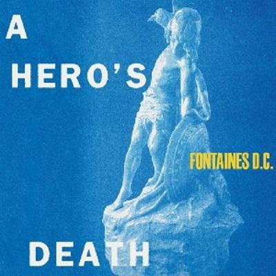 """""""A Hero's Death"""": el perfecto equilibrio social y artístico del segundo álbum de Fontaines D.C."""