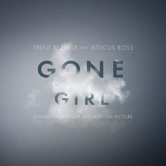 """Soundtrack de """"Gone Girl"""", por Trent Reznor y Atticus Ross: Sutileza Disfrazada"""