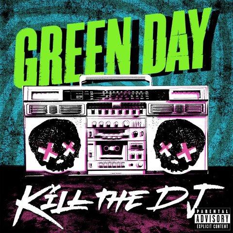 Green Day estrena 'Kill the DJ', otra nueva canción, escúchala acá