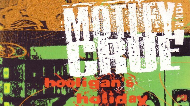 """Cancionero Rock: """"Hooligan's Holiday"""" – Mötley Crüe (1994)"""