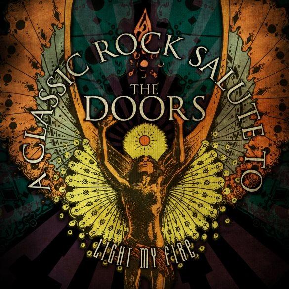 """Detalles del nuevo álbum tributo a The Doors: """"Light My Fire – A Classic Rock Salute To The Doors"""""""
