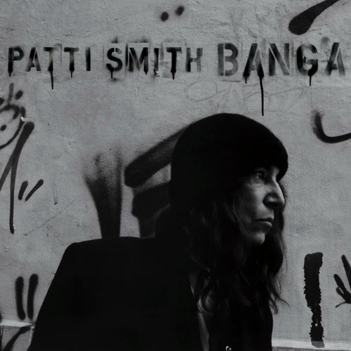 """Escucha las nuevas canciones de """"Banga"""", el nuevo disco de  Patti Smith"""