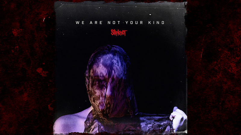 "Escucha completo ""We Are Not Your Kind"", el nuevo álbum de Slipknot"