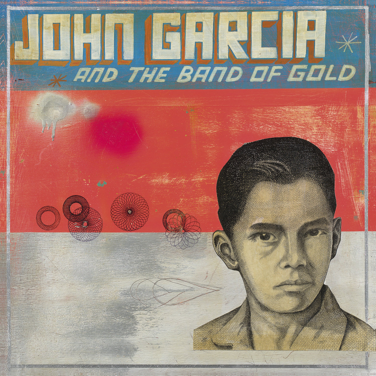 "John Garcia: ""John Garcia and the Band of Gold"""