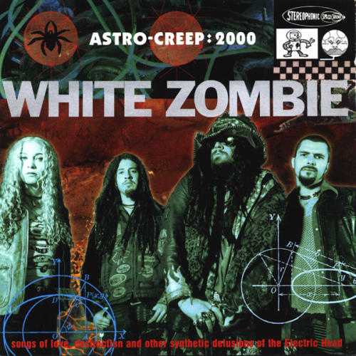 "Disco Inmortal : White Zombie ""Astro Creep: 2000- Songs of Love, Destruction and Other Synthetic Delusions of the Electric Head"" (1995)"