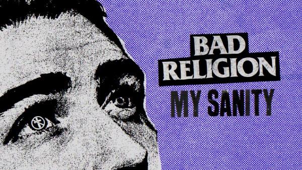 """Escucha """"My Sanity"""", tercer adelanto de lo nuevo de Bad Religion"""