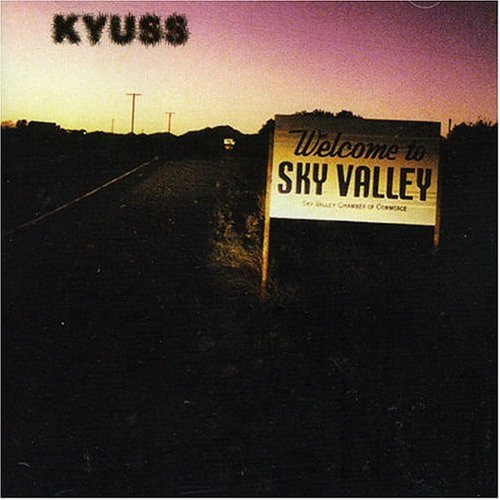 "Disco Inmortal: Kyuss ""Welcome to Sky Valley"" (1994)"