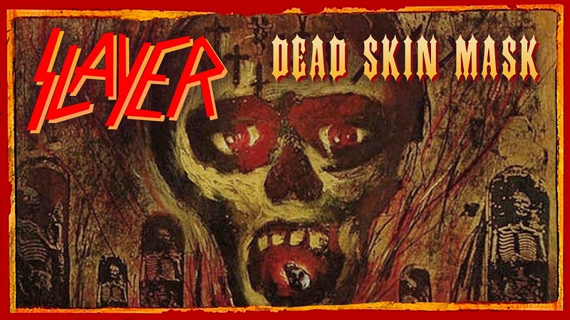 "Cancionero rock: Slayer- ""Dead Skin Mask"" (1990)"