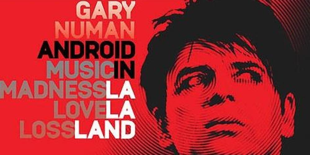 """Gary Numan: """"Android in La La Land"""", la reivindicación de la locura"""