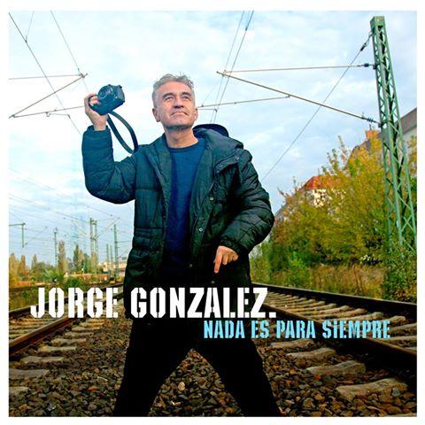 Jorge González estrena nueva cancion, escucha 'Nada es Para Siempre'