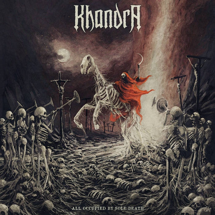 """Khandra-""""All Occupied by Sole Death"""" (2021)"""