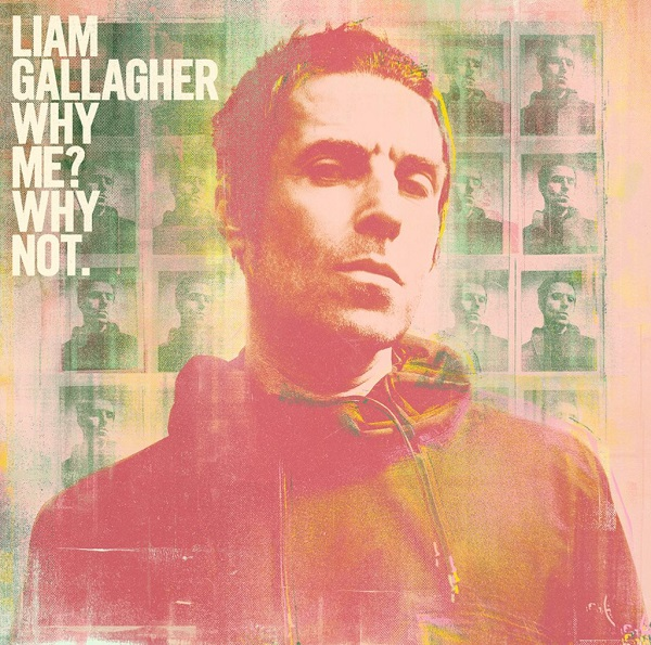 "Liam Gallagher: ""Why Me? Why Not"" (2019)"