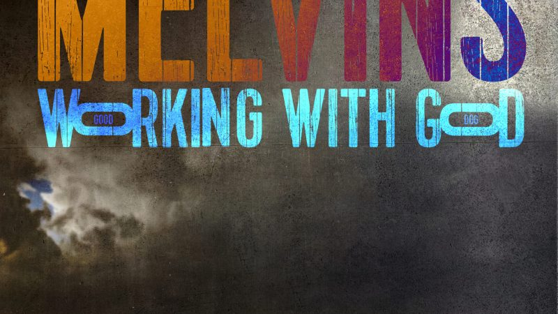 """Melvins- """"Working With God"""" (2021)"""