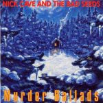nick-cave-and-the-bad-seeds-murder-ballads-560x560_1455570662