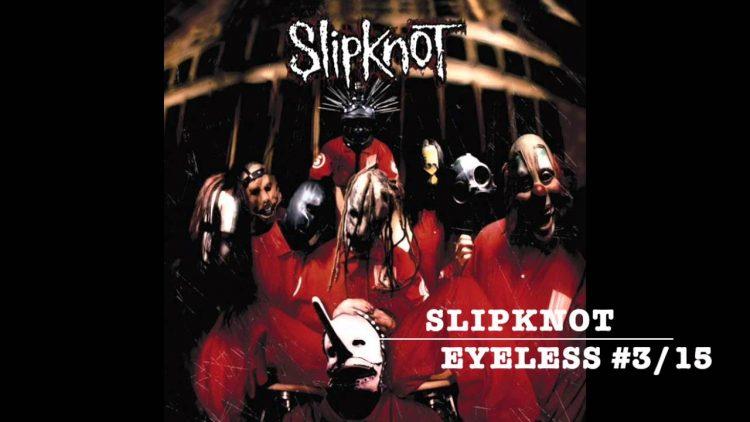 """Cancionero Rock: """"Eyeless""""- Slipknot (1999)"""