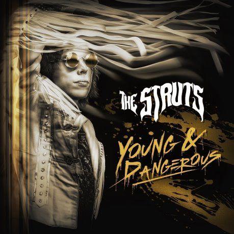 "The Struts: ""Young & Dangerous"" (2018)"