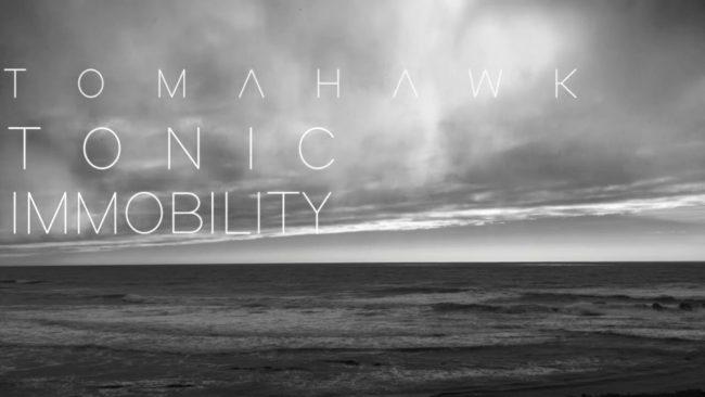 "Tomahawk- ""Tonic Immobility"" (2021)"
