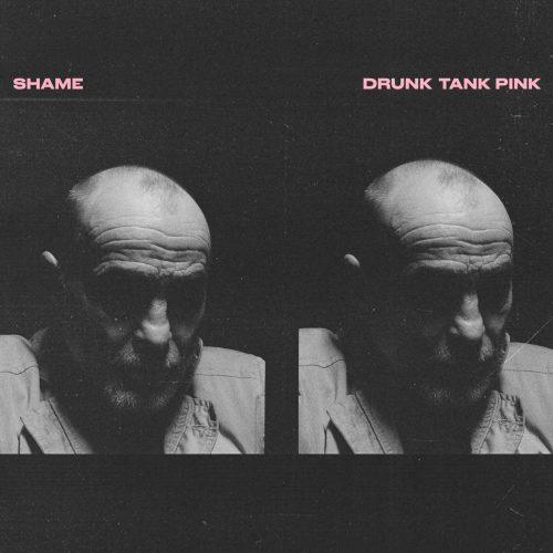 "Shame: ""Drunk Tank Pink"" (2021)"